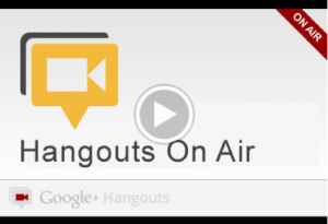 Google+ Hangouts on Air!