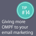 Thumbnail image for Express CRO Tip Series #14 – Giving Your Email Marketing More Oomph!