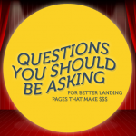 Questions you should be asking for better landing pages