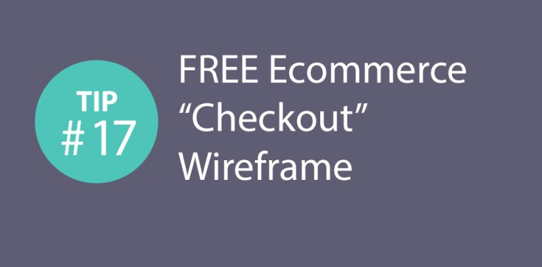 Express CRO Tip Series #17 – FREE Ecommerce Checkout Wireframe