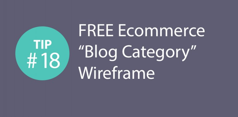 "Express CRO Tip Series #18 – Free ""Blog"" Category Wireframe"