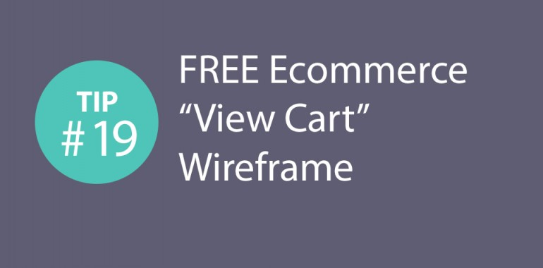 "Express CRO Tip Series #19 – FREE Ecommerce ""View Cart"" Wireframe"