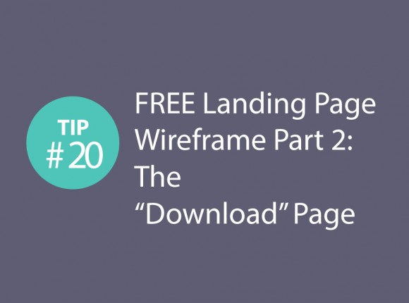 "Express CRO Tip Series #20 – FREE Landing Page Wireframe Part 1: The ""Download"" Page"
