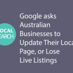 Google asks Australian Businesses to Update Their Local Page, or Lose Live Listings