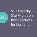 SEO Friendly Site Migration Best Practices for Content
