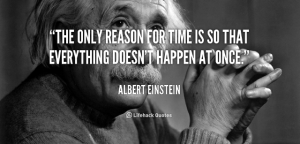 quote-Albert-Einstein-the-only-reason-for-time-is-so-med